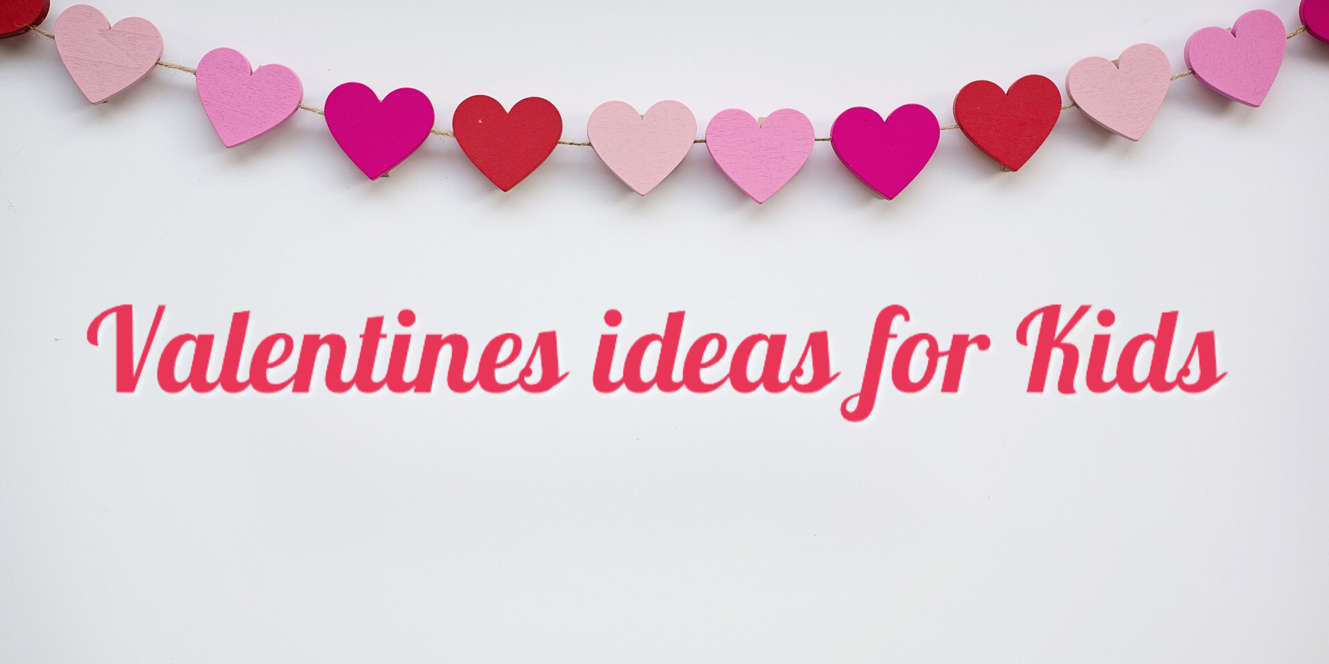 Valentines ideas for kids banner with hearts