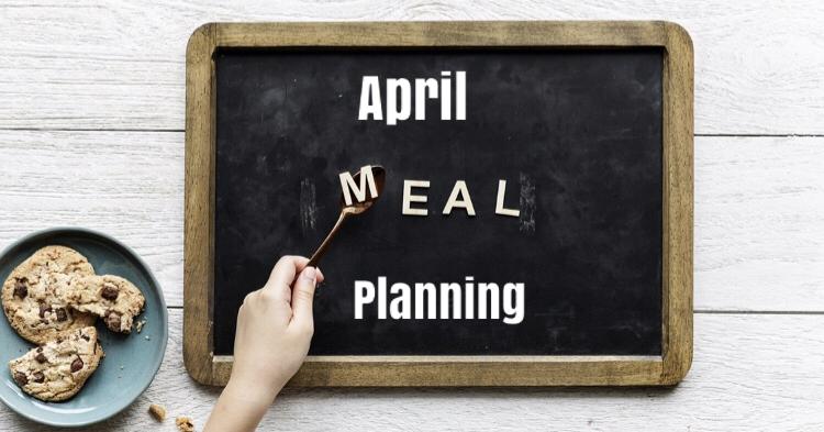 April Meal Planning